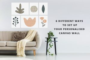 Your Walls Your Way: Creating A Personalised Canvas Wall