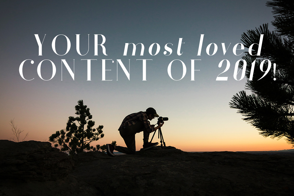 Your Most Loved Content Of 2019!