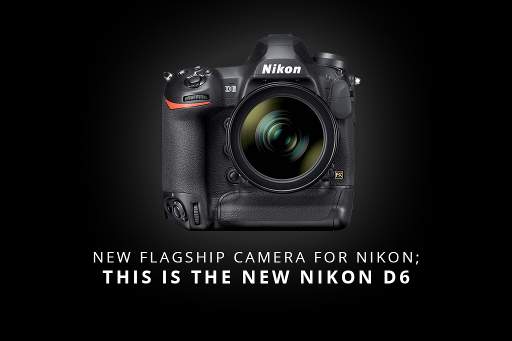 New flagship camera; This is the new Nikon D6