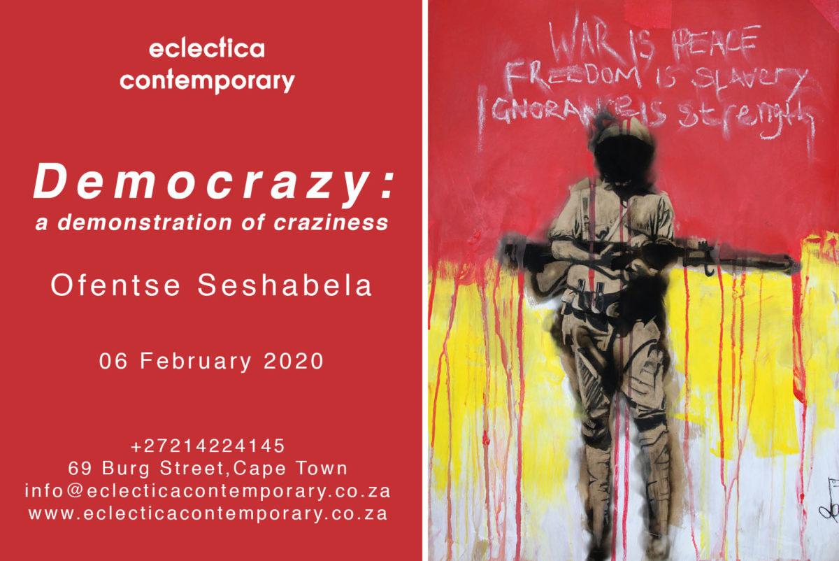 Democrazy: A Demonstration Of Craziness | Ofentse Seshabela Solo Exhibition | Eclectica Contemporary CPT