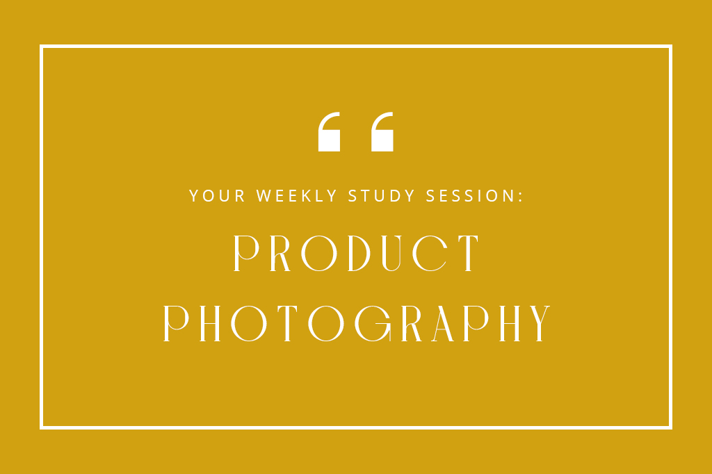 Creating in Quarantine: Product Photography