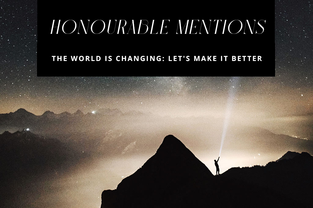 "Honourable Mentions: Orms x Canon ""The World Is Changing: Let's Make It Better"""