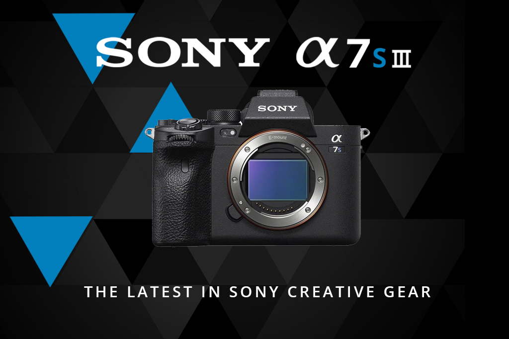 Sony A7S III The Latest in Sony Creative Gear