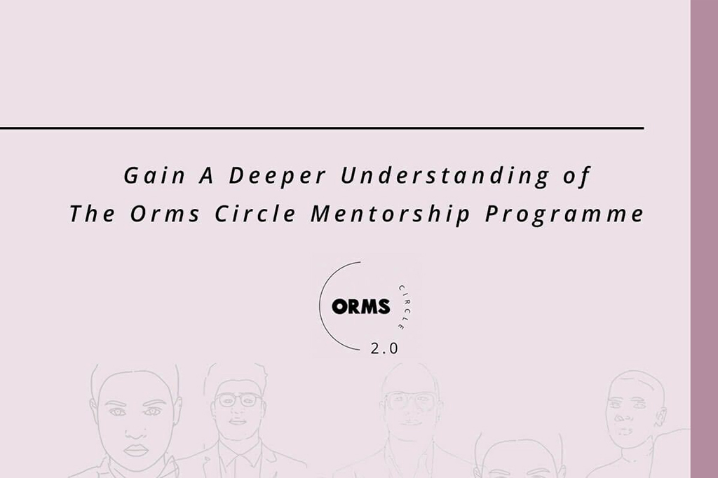 Gain A Deeper Understanding of The Orms Circle Mentorship Programme