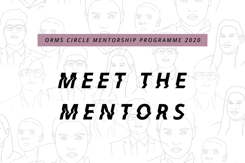 ORMS CIRCLE MENTORSHIP PROGRAMME 2020 | MEET THE MENTORS