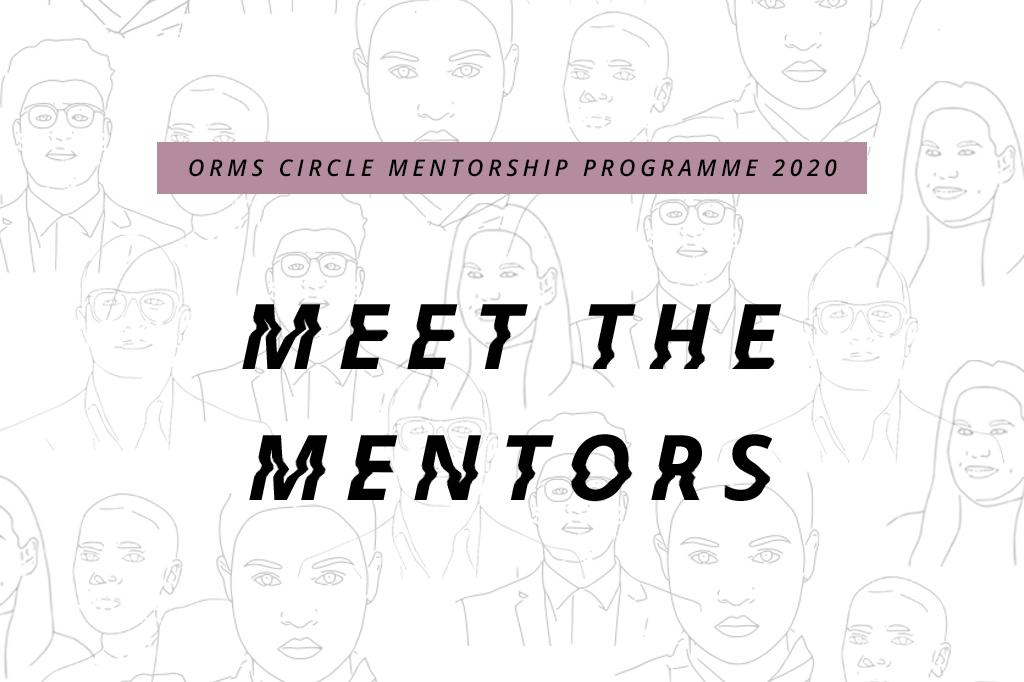 ORMS CIRCLE MENTORSHIP PROGRAMME 2020 | MEET THE MENTORS