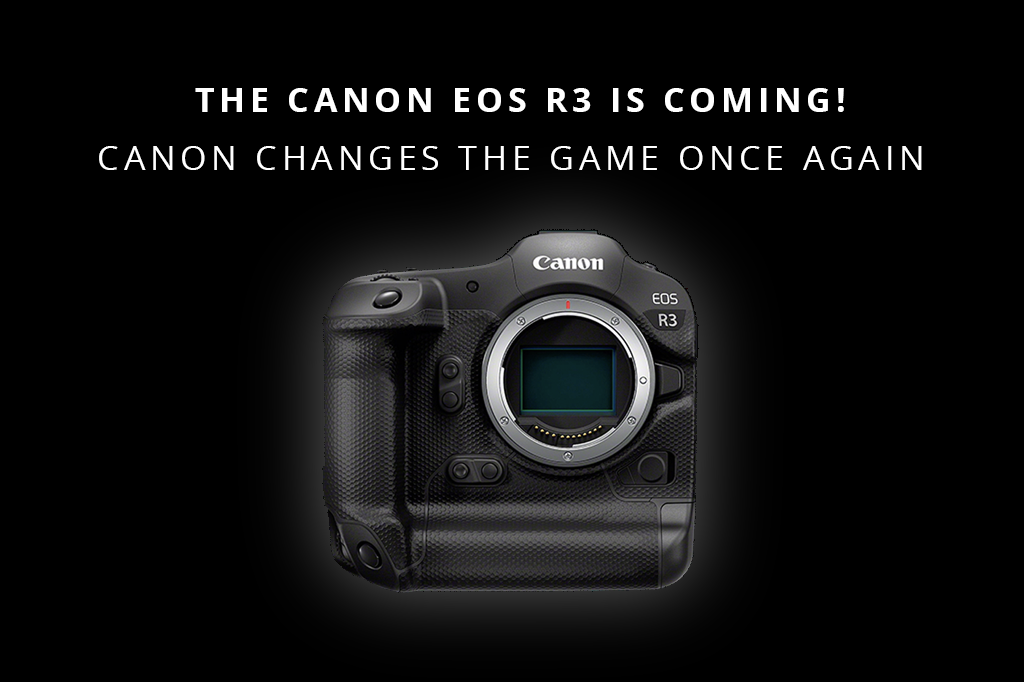 The Canon EOS R3 Is Coming! Canon Changes The Game Once Again