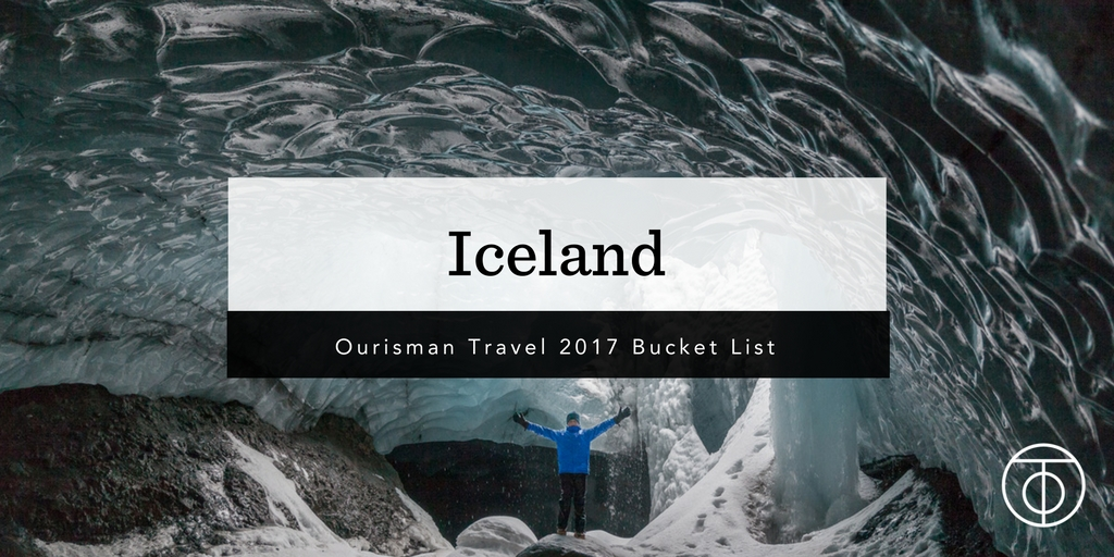 Iceland_Ourisman Travel 2017 Bucket List