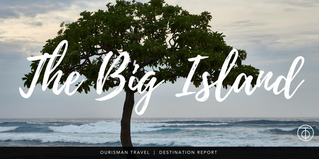 The Big Island, Hawaii luxury travel