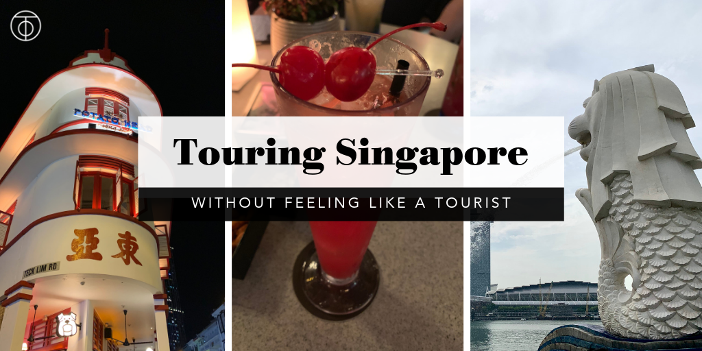 Singapore_Touring without feeling like a tourist