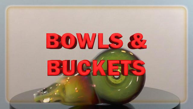 Bowls and Buckets