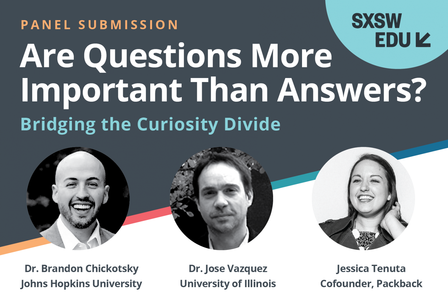 "Image showing Jessica Tenuta, Dr. Brandon Chicotsky, and Dr. Jose Vazquez along with the title ""Are Questions more Important than Answers?"". The image was used for promotions for the SXSW conference."
