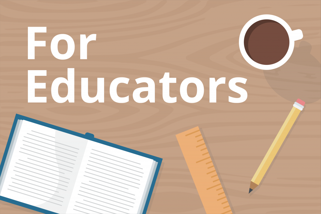"Graphic over head view of a table with a coffee cup, pencil, ruler, and open book that says ""For Educators"""