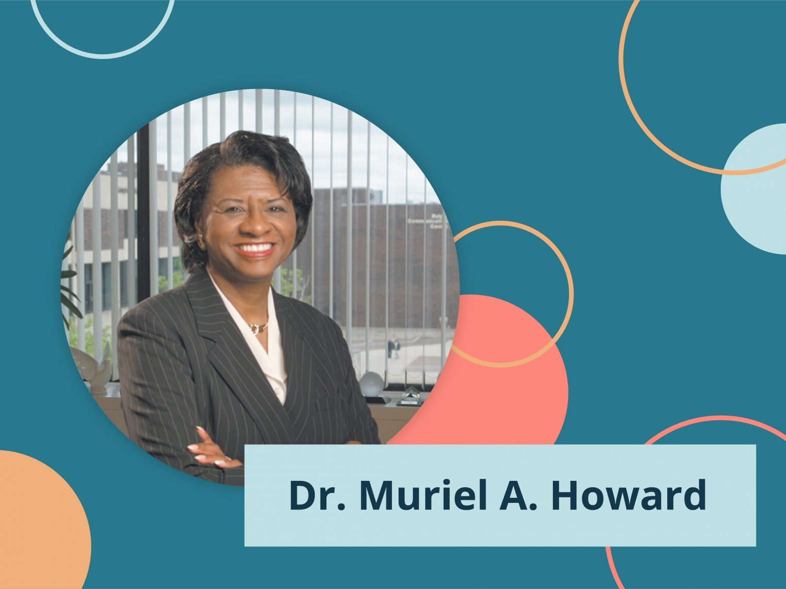 Image of Dr. Muriel A Howard with colorful background and name