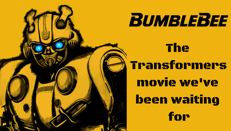 Bumblebee The Transformers movie we've been waiting for