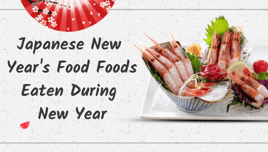 Japanese New Year's Food – Foods Eaten During New Year