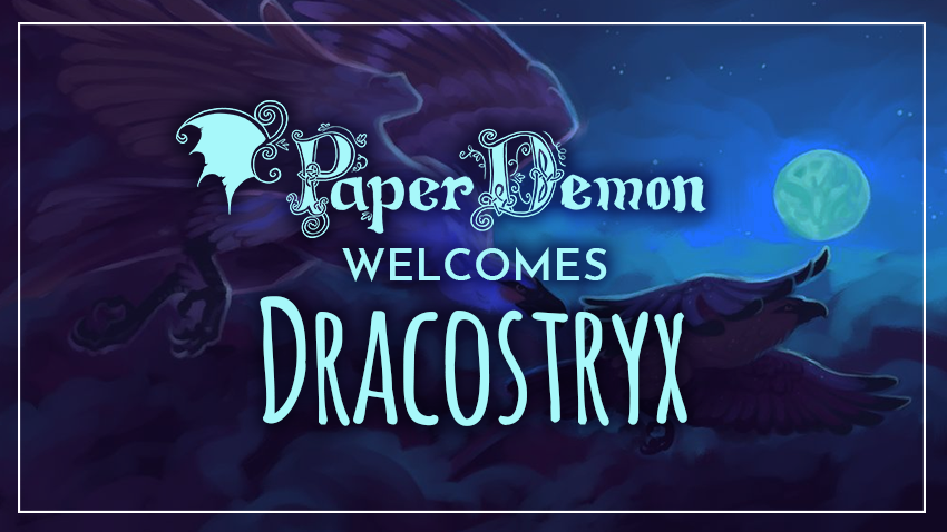 PaperDemon welcomes Dracostryx