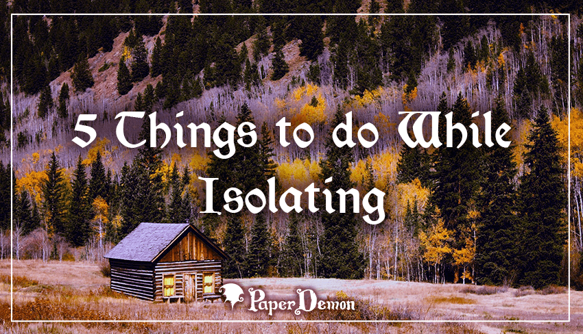 5 Things to do While Isolating