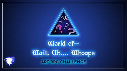 [Art RPG]  World of-- Wait. Uh... Whoops.