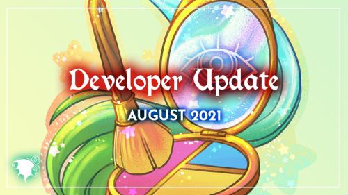 Developer Update August 2021