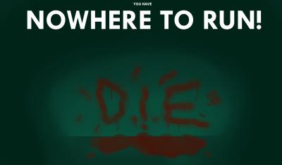 NOWHERE TO RUN!