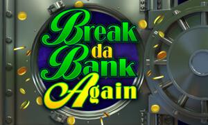 Break da Bank Again thumbnail