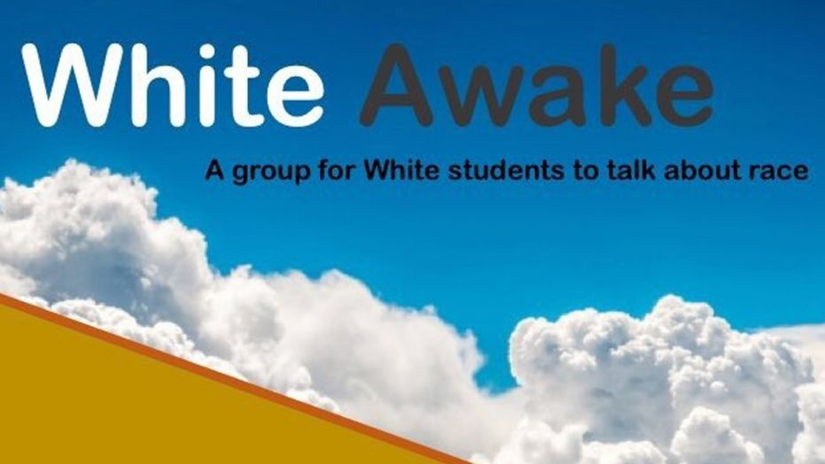 University under fire for creating a safe space for white students called White Awake