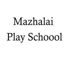 Mazhalai Play School, Mazhalai Play School