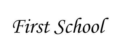 FIRST SCHOOL, First School
