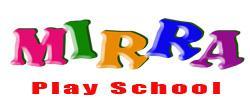 Mirra Play School, Mirra Play School