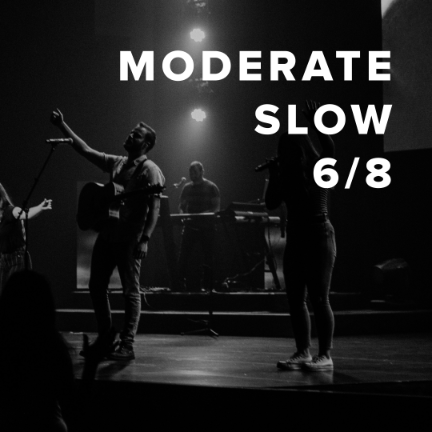 Moderate Slow Worship Songs in 6/8