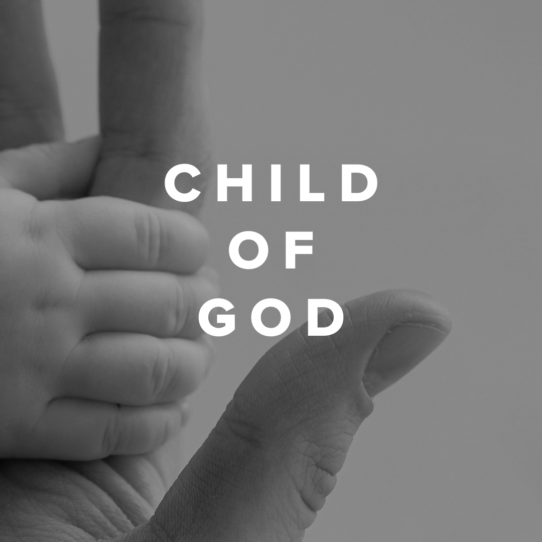 Worship Songs about being a Child of God