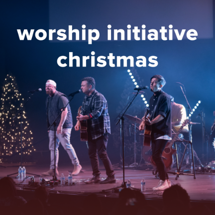A Worship Initiative Christmas