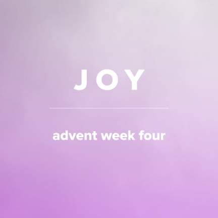 Songs of Joy for Advent (Week 4)