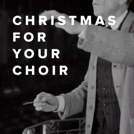 Christmas Songs for Your Church Choir