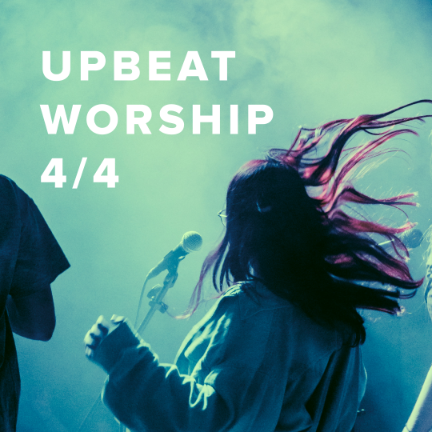 Upbeat Worship Songs in 4/4