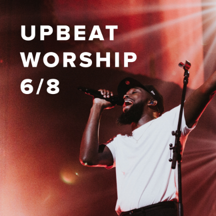 Upbeat Worship Songs in 6/8
