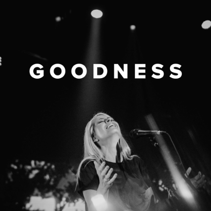 Worship Songs about Goodness