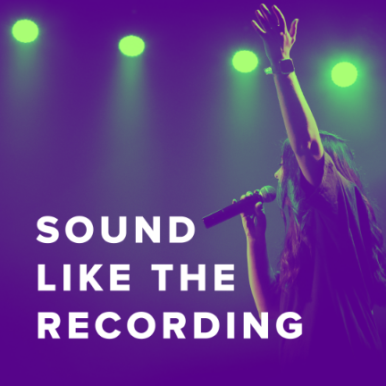Your Worship Band and Vocals Can Sound Like the Recording