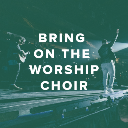Bring On the Worship Choir with Four-Part Harmony