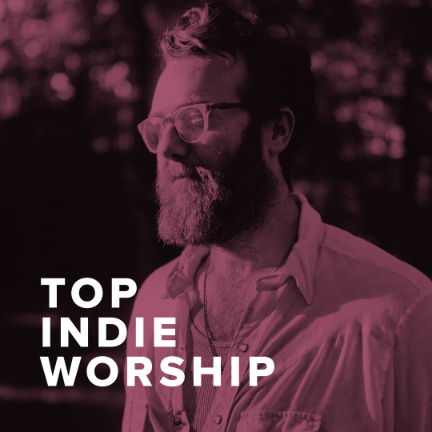 Top Indie Worship Songs