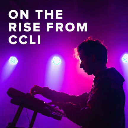 Songs on the Rise from CCLI