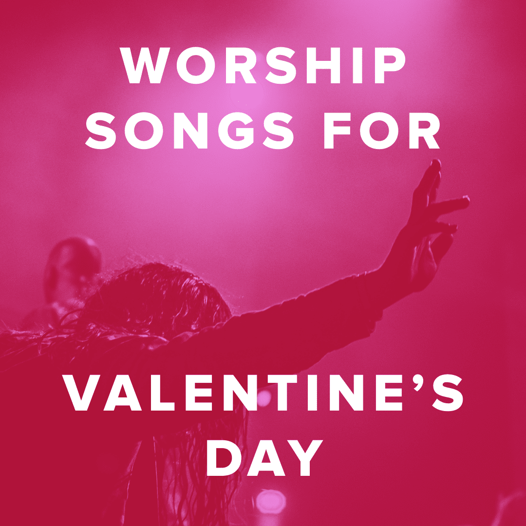 Worship Songs for Valentine's Day