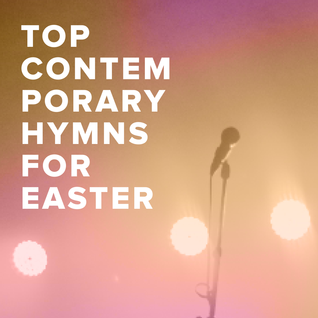 Top 100 Contemporary Hymns for Easter