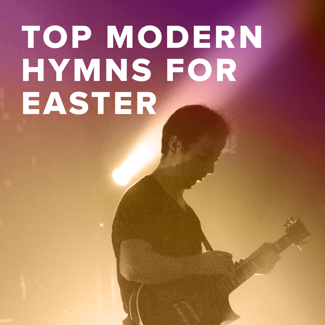 Top 100 Modern Hymns for Easter