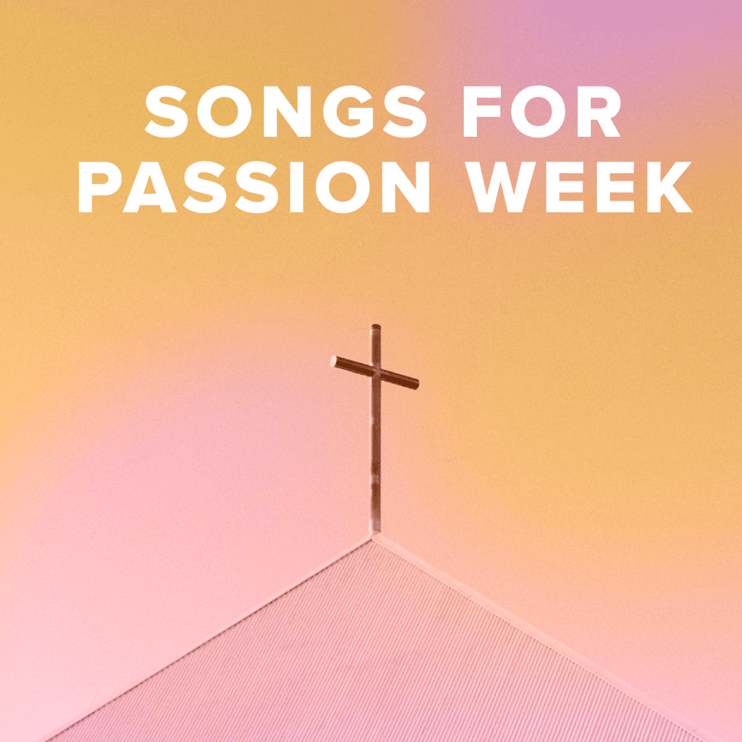 Worship Songs for Passion Week