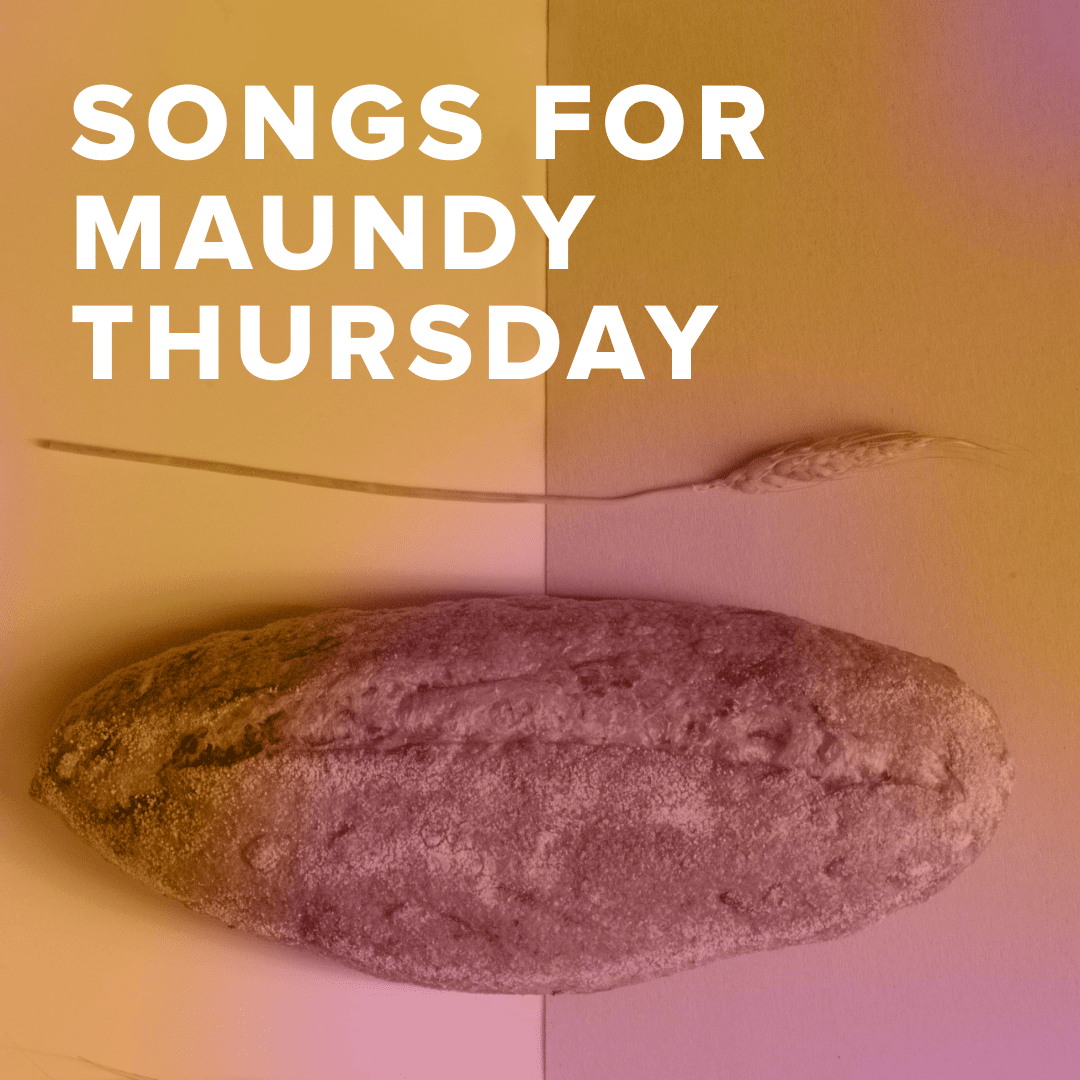 Worship Songs for Maundy Thursday