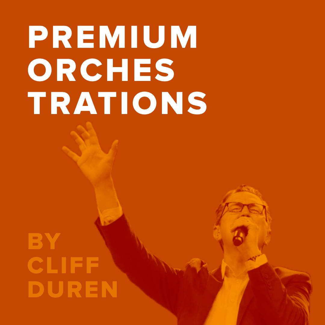 Premium Worship Orchestrations Arranged by Cliff Duren