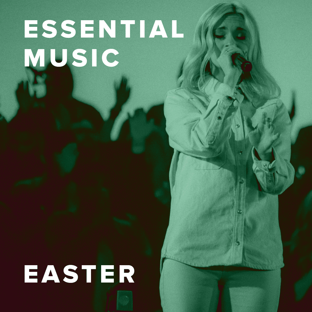 The Best Easter Worship Songs from Essential Music