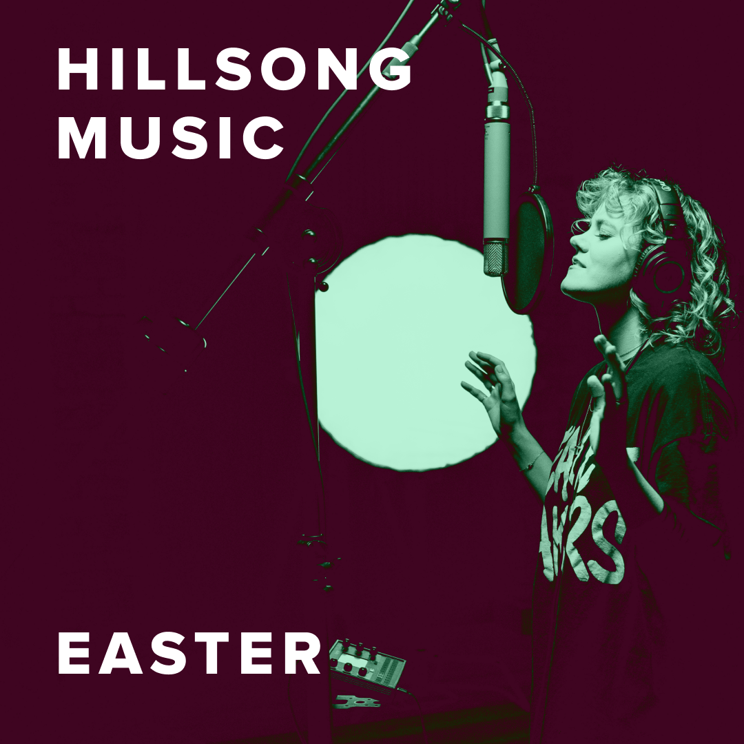 The Best Easter Worship Songs from Hillsong Music